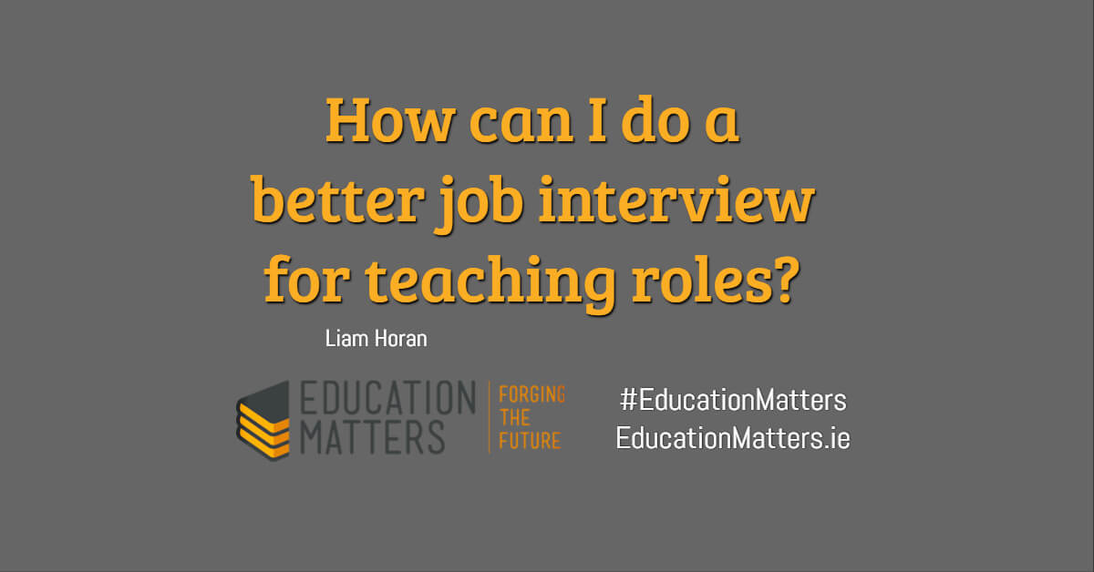 How can I do a better job interview for teaching roles?