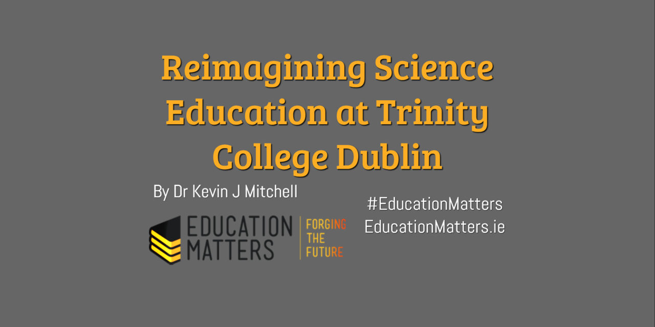 reimagining science education, STEM, Trinity College Dublin from Education Matters website