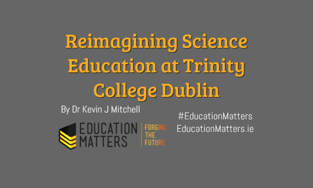 Reimagining Science Education at Trinity College Dublin